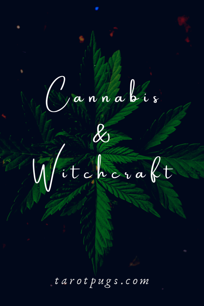 Cannabis and Witchcraft TarotPugs Pinterest Magick