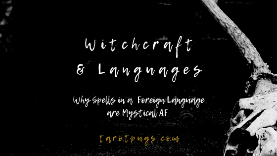 Witchcraft & Languages: Why Spells in a Foreign Language are Mystical AF #witchcraft #magick #spells