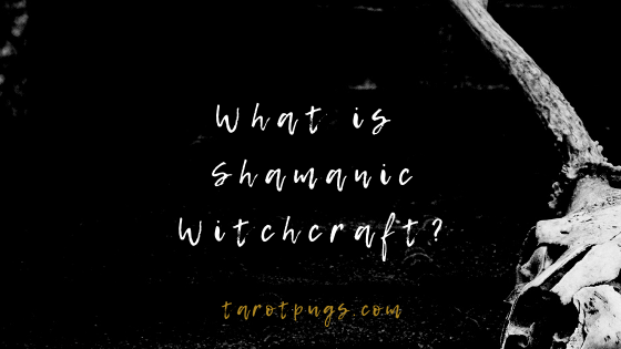 What is shamanic witchcraft? Find out the different types of shamanic practices. #shamanism #shamanic #witchcraft