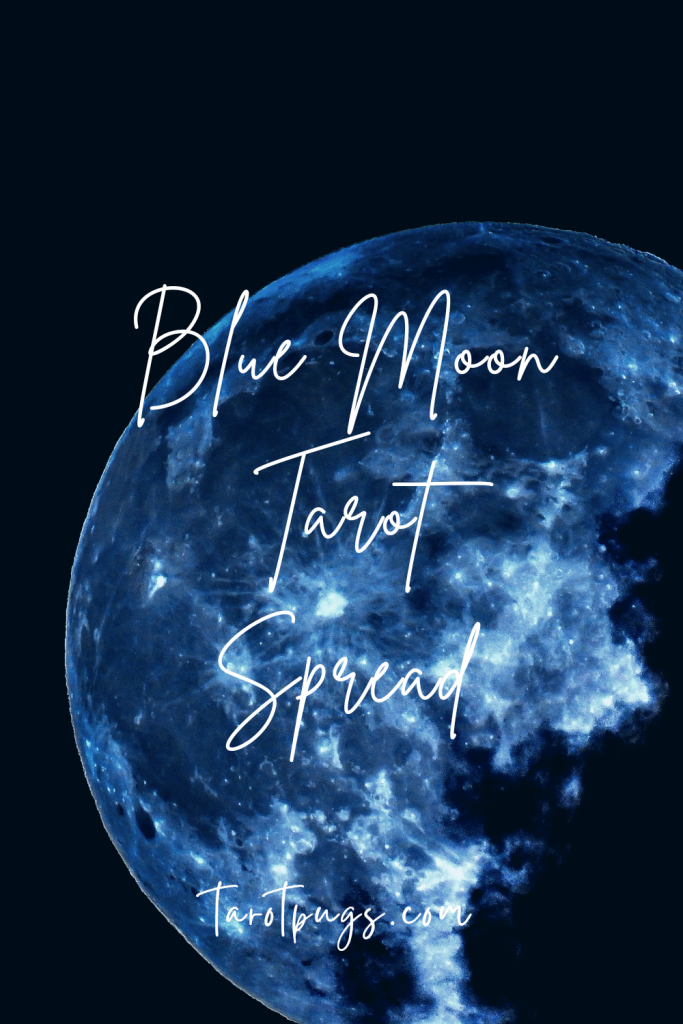 Learn how to work with the energy of the blue moon in the Blue Moon Tarot Spread.