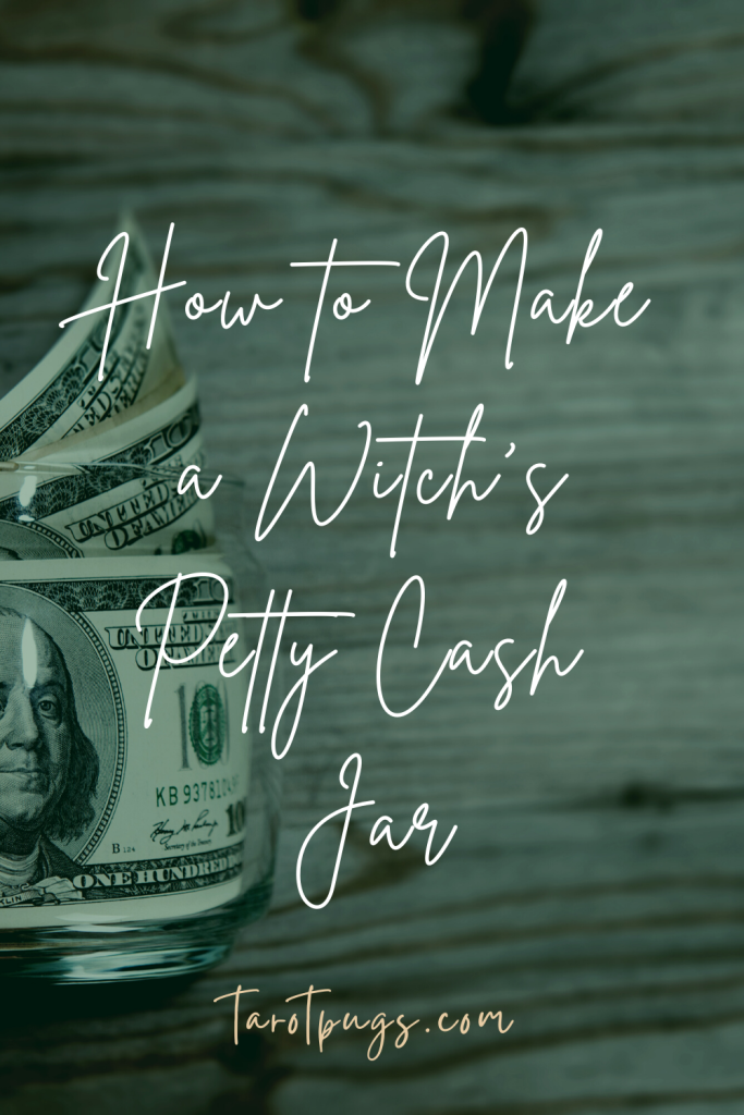 Find out how to attract more spendable money by using witchcraft to create Witch's Petty Cash Jar.