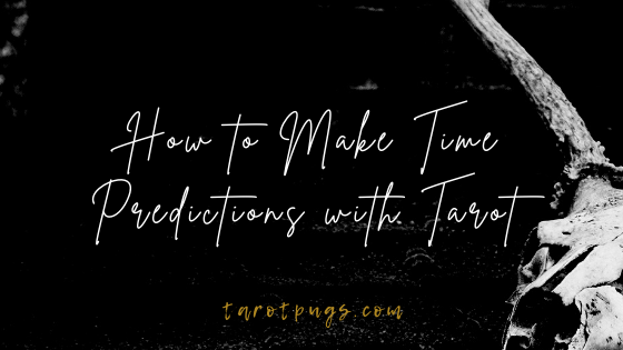 How to Make Time Predictions with Tarot