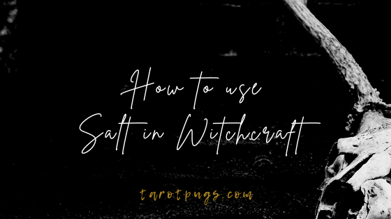 How to use Salt in Witchcraft