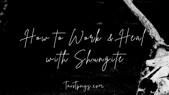 how-to-work-heal-with-shungite-tarotpugs-blog