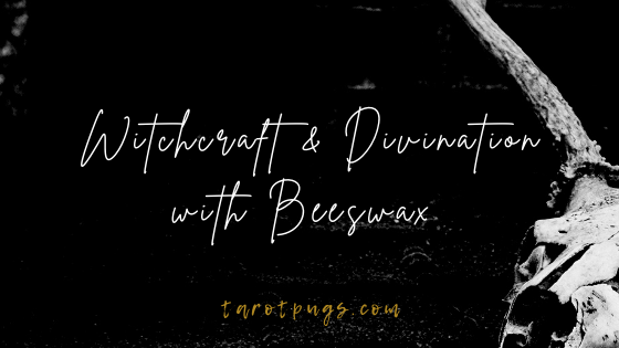 Witchcraft & Divination with Beeswax