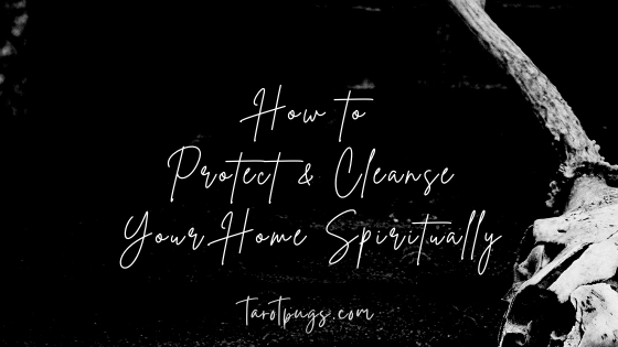 Try these 8 ways to protect and cleanse your home spiritually.
