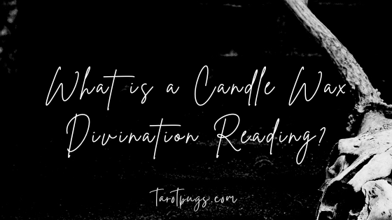 Learn what a candle wax divination reading is as done by psychics, fortune tellers, shamans and witches.