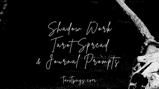 What is shadow work? Begin your journey into shadow work with this tarot spread and journal prompts.