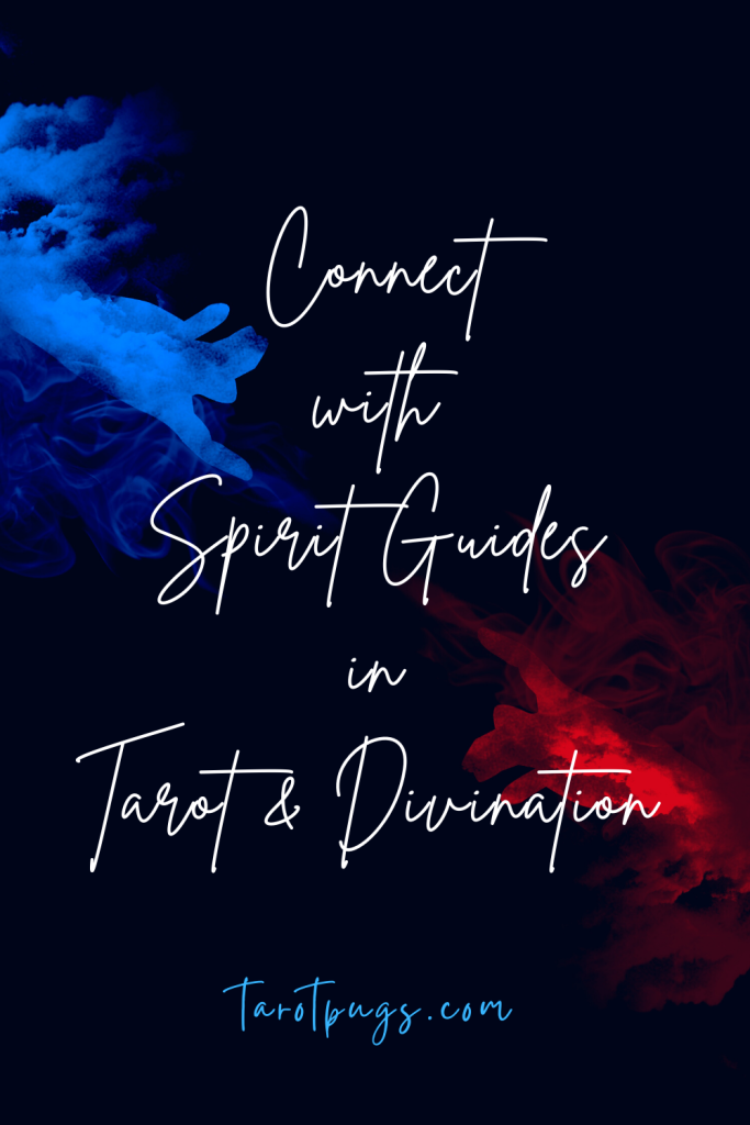 Learn how to connect with your spirit guides through tarot and divination.
