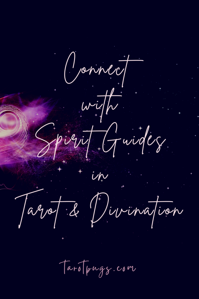 Learn how to connect and work with your spirit guides through tarot and divination.